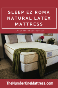 Sleep Ez Roma Natural Latex Mattress Review 1
