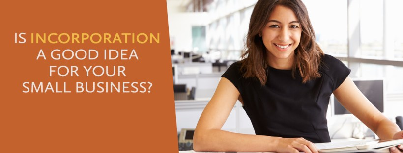 Is Incorporation a Good Idea for Your Small Business?