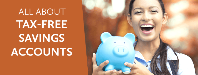 All About Tax-Free Savings Accounts