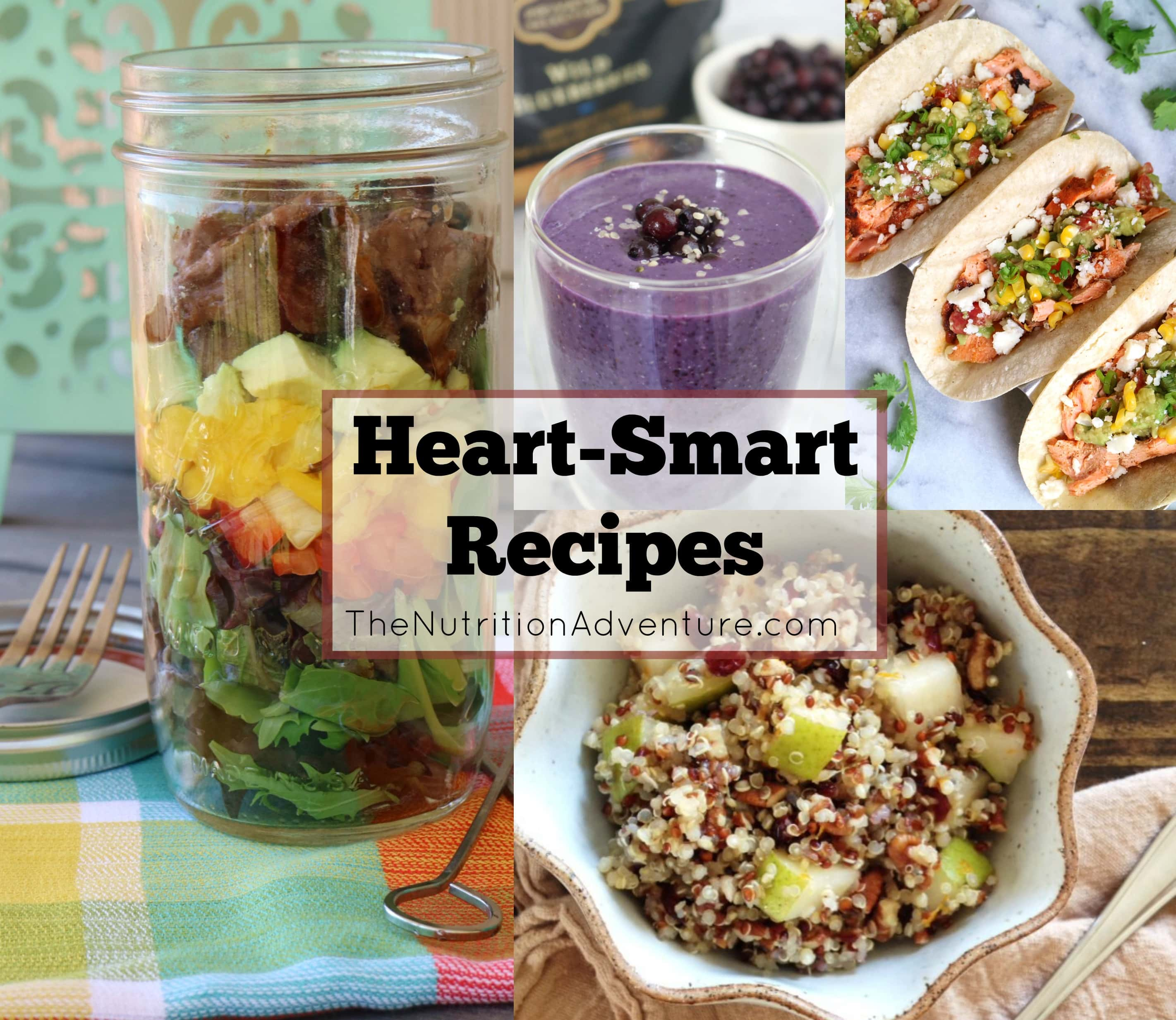 Heart-Smart Recipes | The Nutrition Adventure