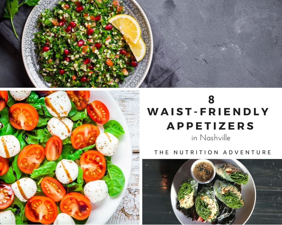 8 Waist-Friendly Appetizers in Nashville | The Nutrition Adventure