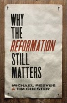 Why the reformation still matters 205 316 90