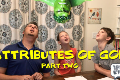 THEOKiDS: Attributes of God – Part Two