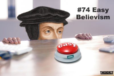 #74 Easy Believism