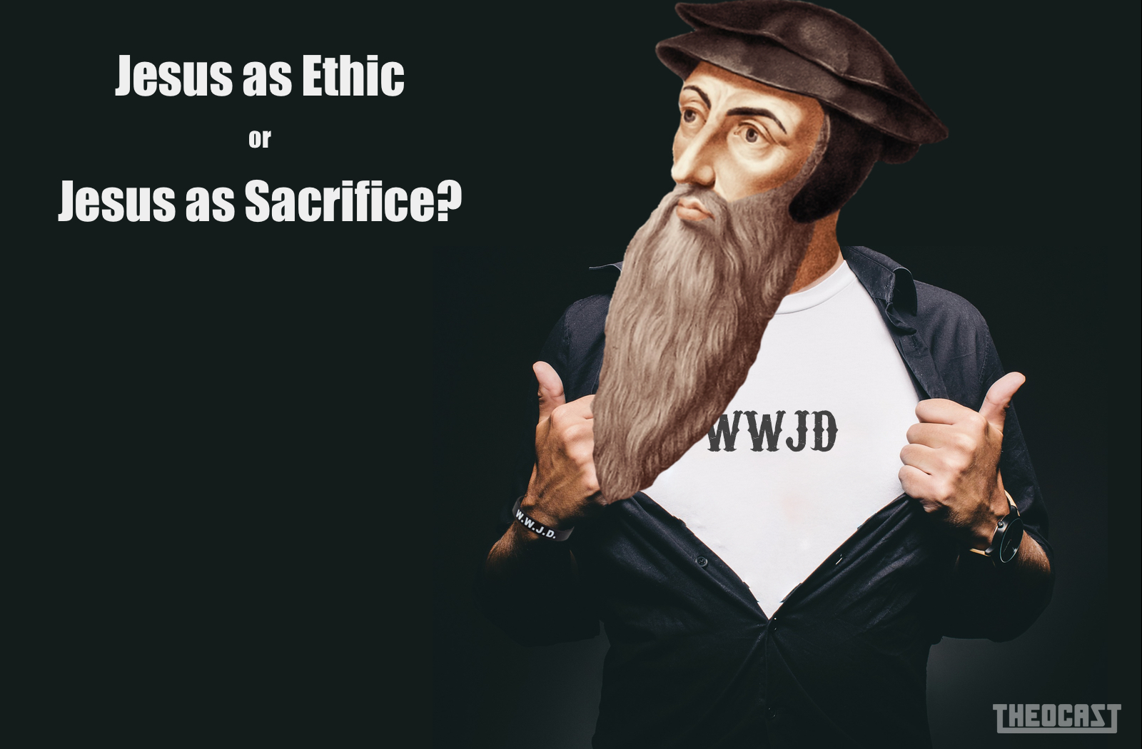 #91 Jesus as Ethic or Jesus as Sacrifice?