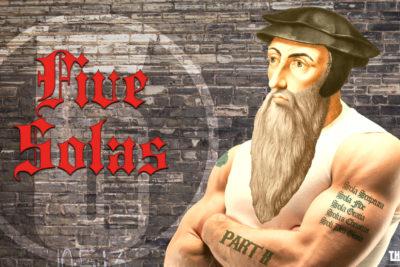 #98 Five Solas Part Two