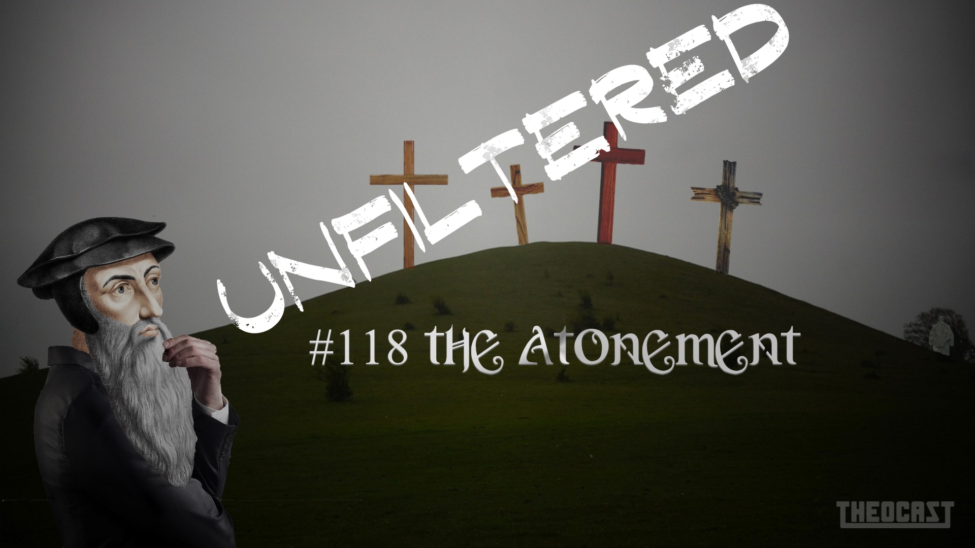 UNFILTERED #118 The Atonement