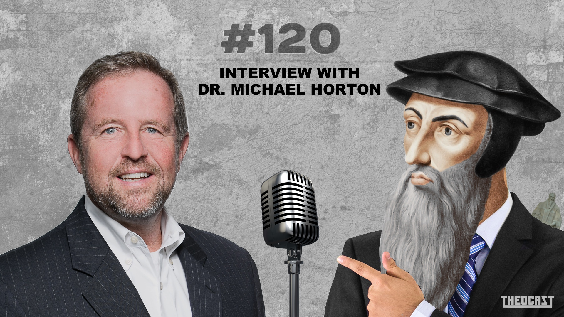 #120 Interview With Dr. Michael Horton