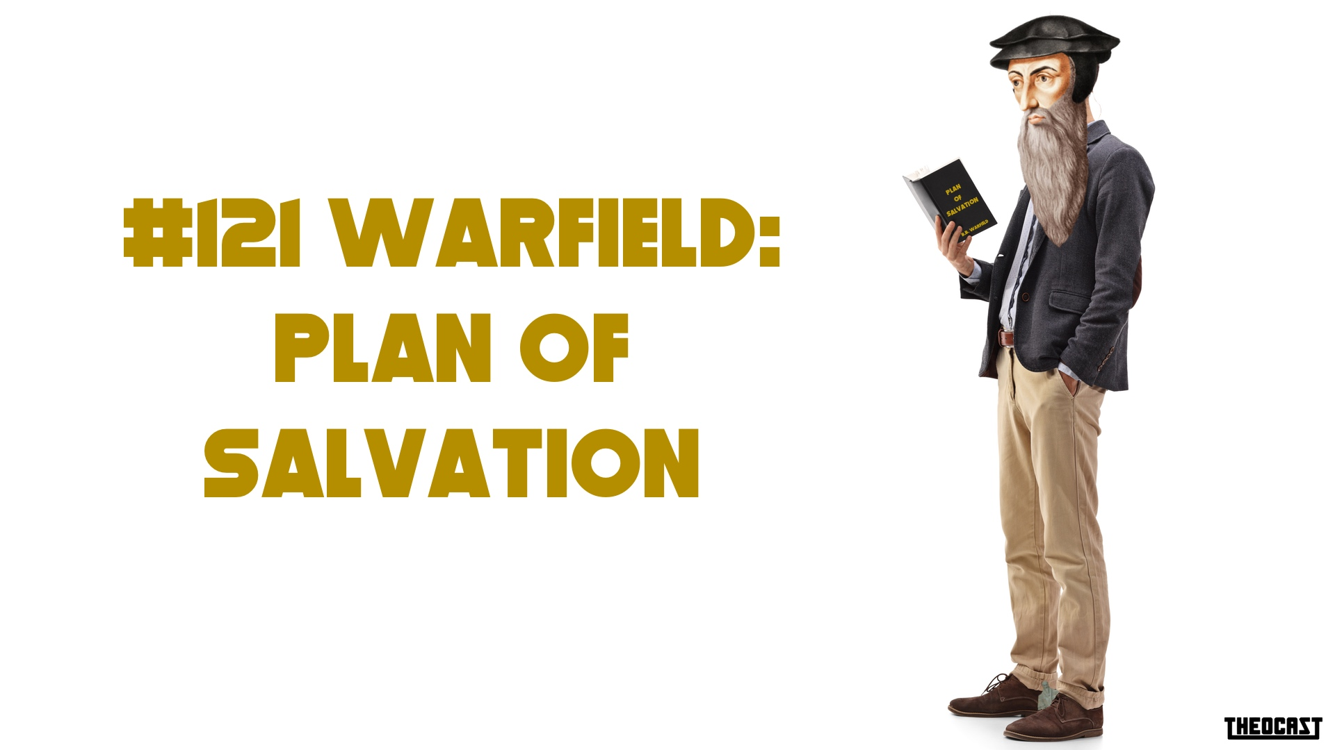 #121 Warfield: Plan of Salvation