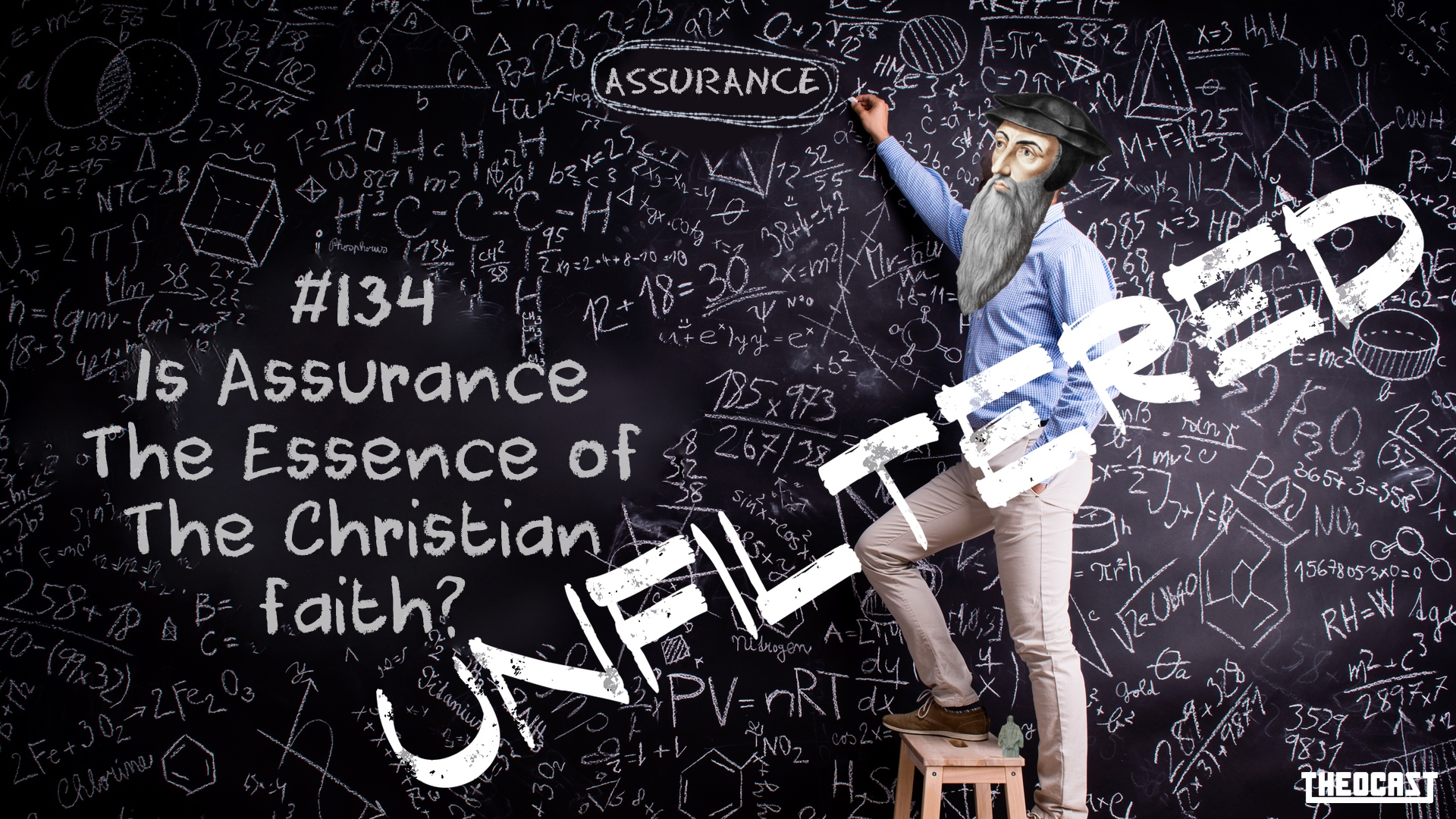 UNFILTERED #134: Is Assurance The Essence of The Christian Faith? (Revisited)