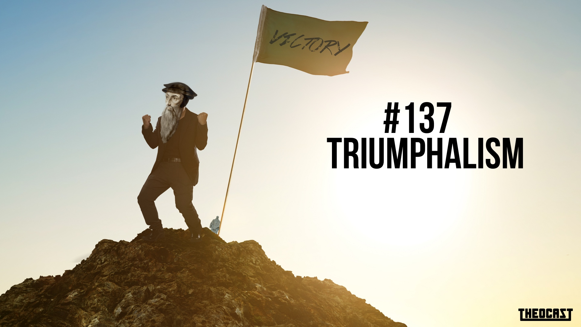 #137 Triumphalism