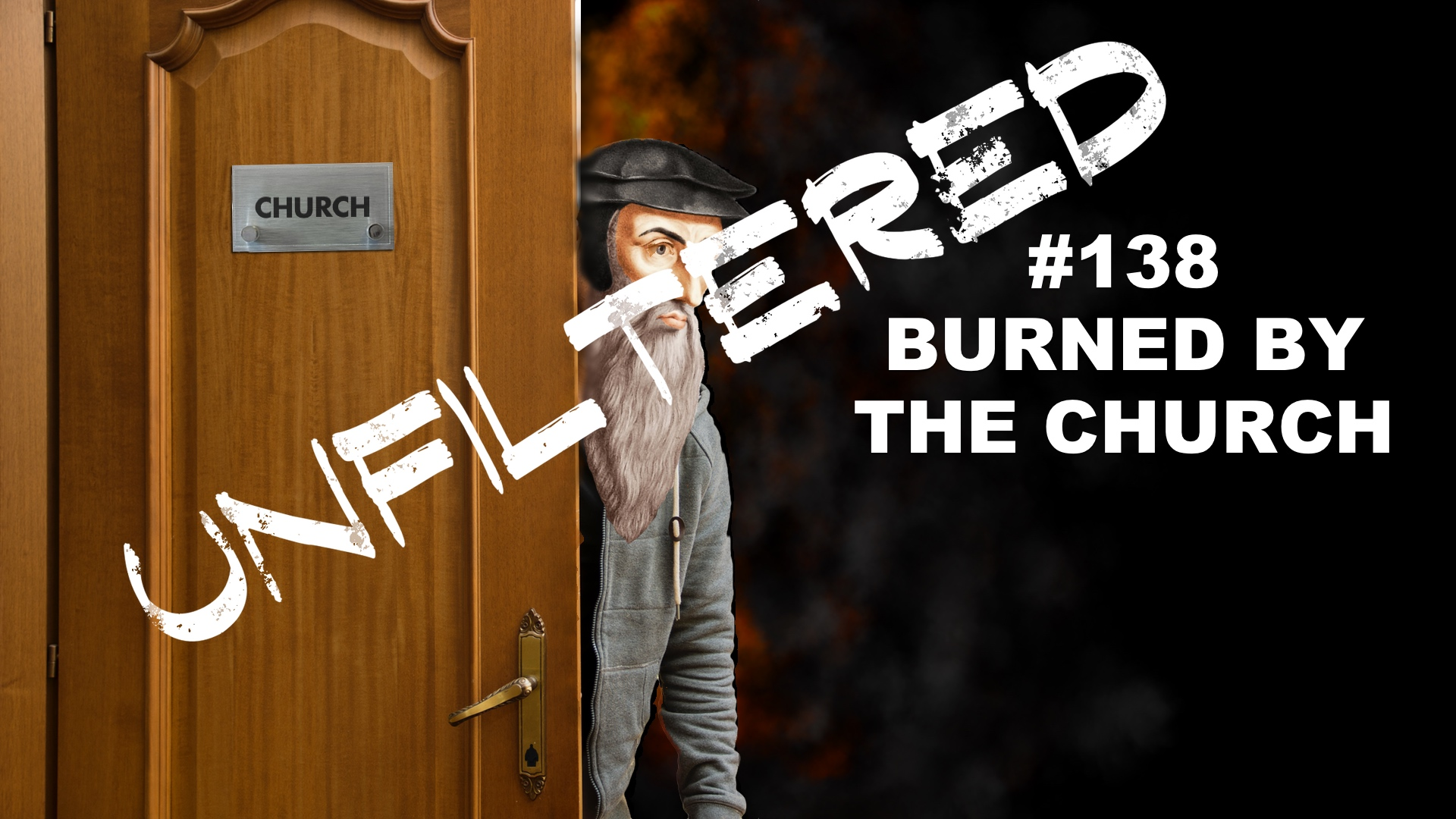 #138 Burned By The Church