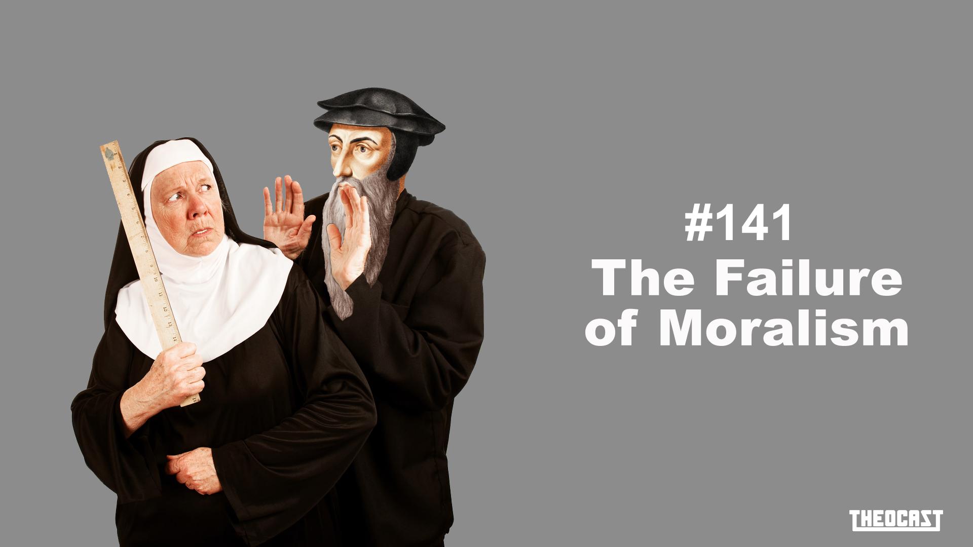 #141 Moralism