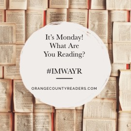 It's Monday! What Are You Reading? #weeklyrecap OrangeCountyReaders.com