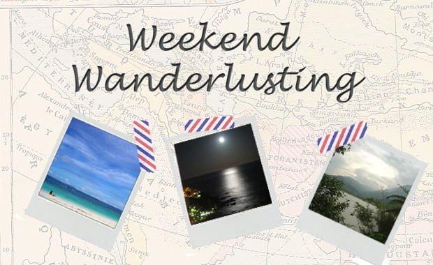 Weekend Wanderlusting