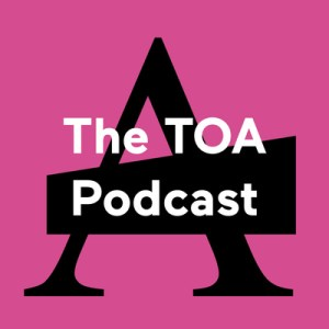 The TOA Podcast