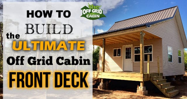 The Off Grid Cabin Front Deck Featured