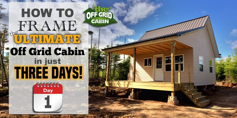 3 Days to Frame The Cabin Walls