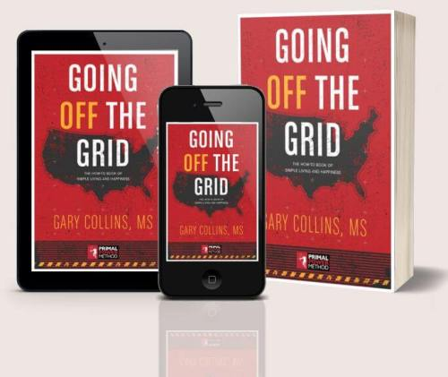 Going Off The Grid by Gary Collins Book Recommended Read from the off grid cabin
