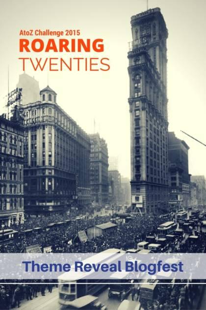 Roaring Twenties - AtoZ Theme Reveal Blogfest