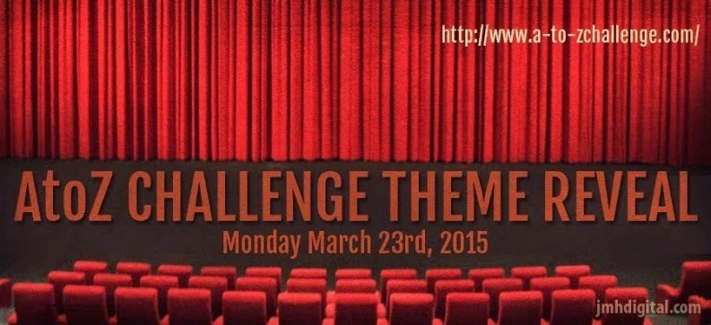 AtoZ Theme Reveals 2015 logo - this is the day to reveal your theme for the AtoZ Challenge