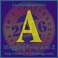 A (AtoZ Challenge 2016)
