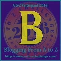 B (AtoZ Challenge 2016)