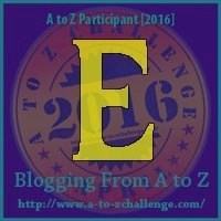 E (AtoZ Challenge 2016)