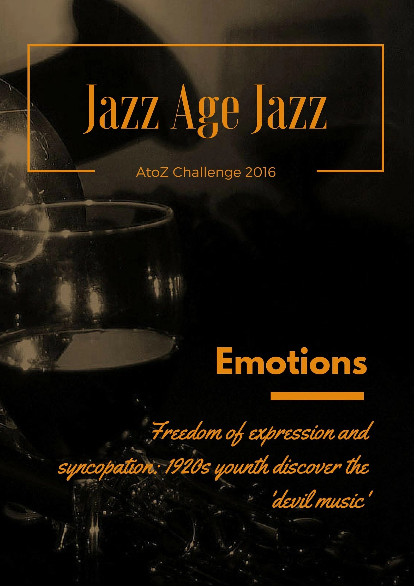 Jazz Age Jazz - Emotions: freedom of expression and syncopation. 1920s youth discover the 'devil's music'