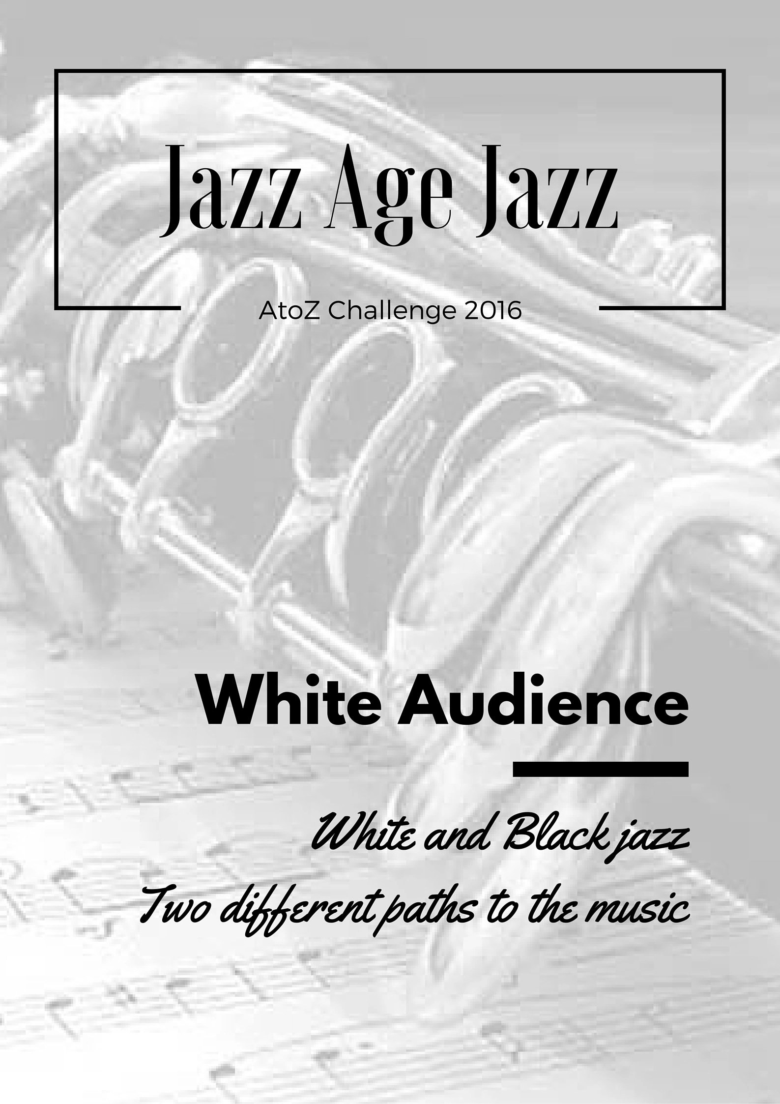 Jazz Age Jazz - White Audience: white and black jazz, two different paths to the music