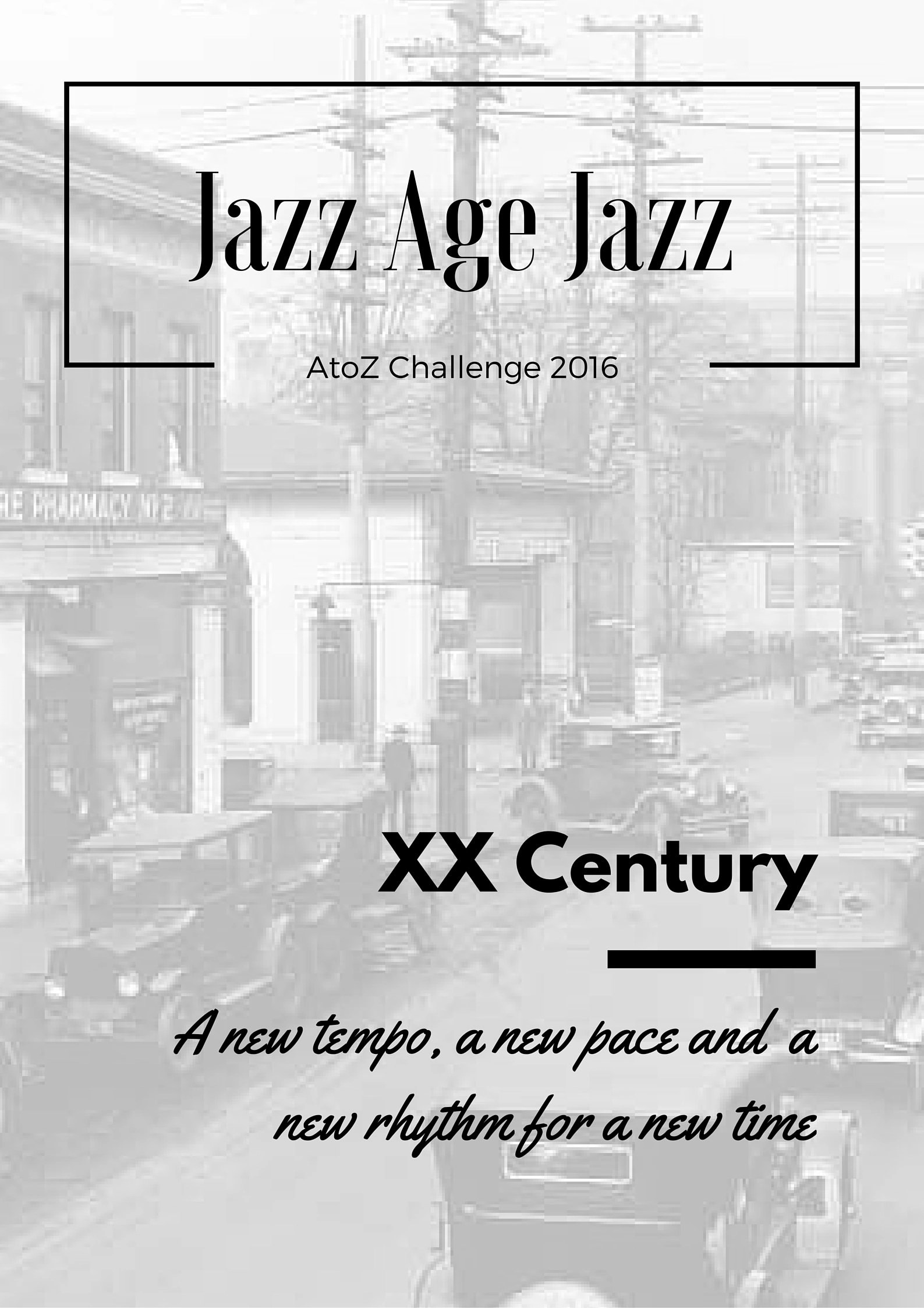 Jazz Age Jazz - XX Century: a new tempo, a new pace and a new rhythm for a new time