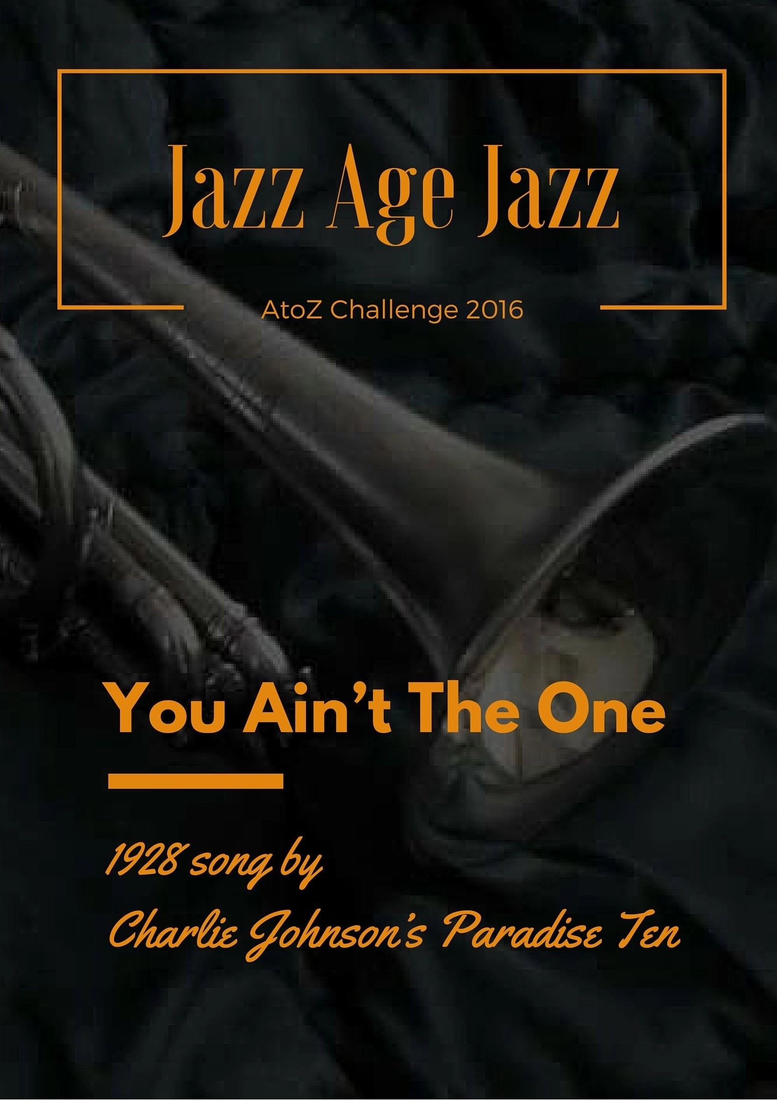 Jazz Age Jazz - You Ain't the One: 1928 song by Charlie Johnson's Paradise Ten
