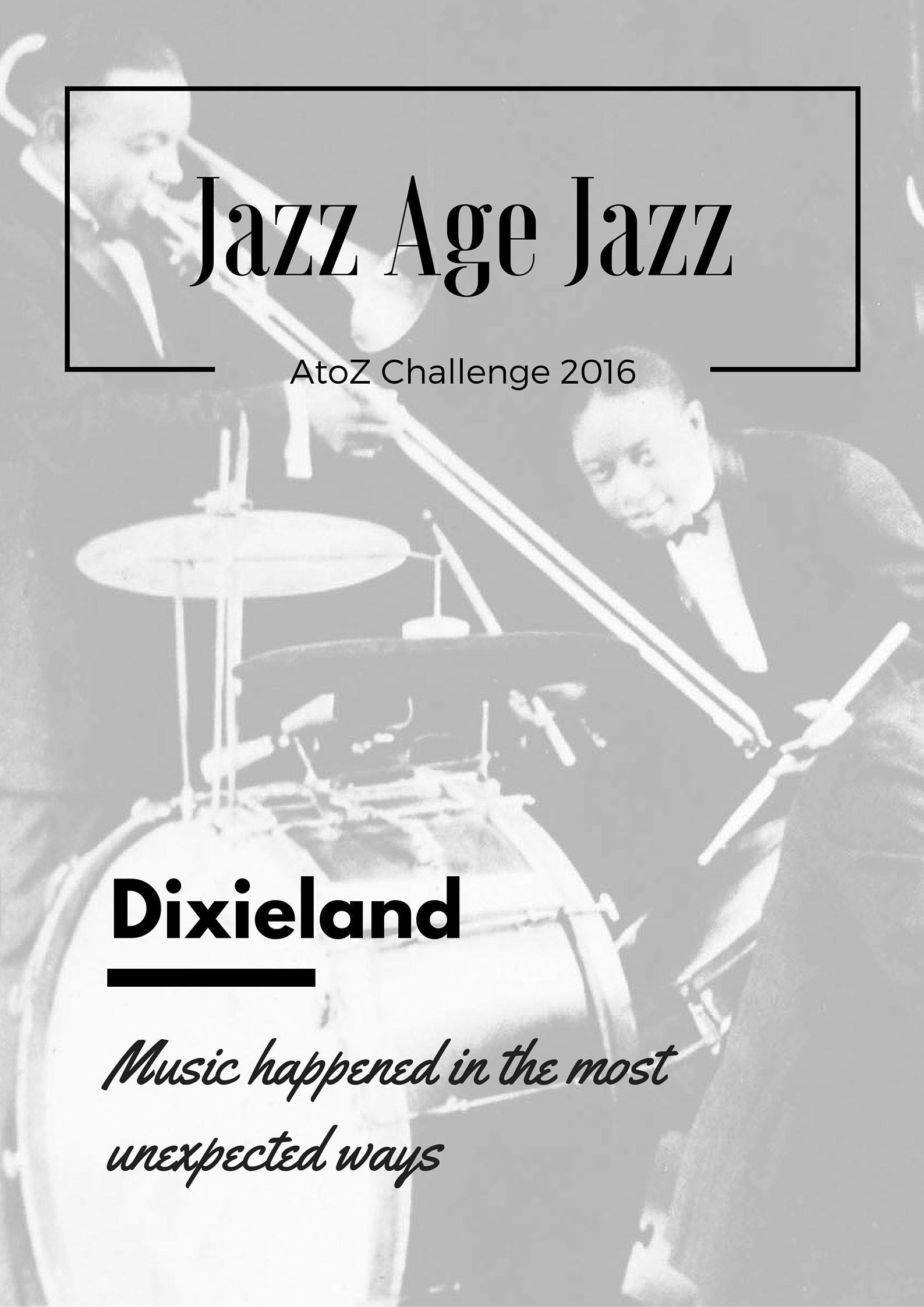 Jazz Age Jazz - Dixieland: music happened in the most unexpected ways