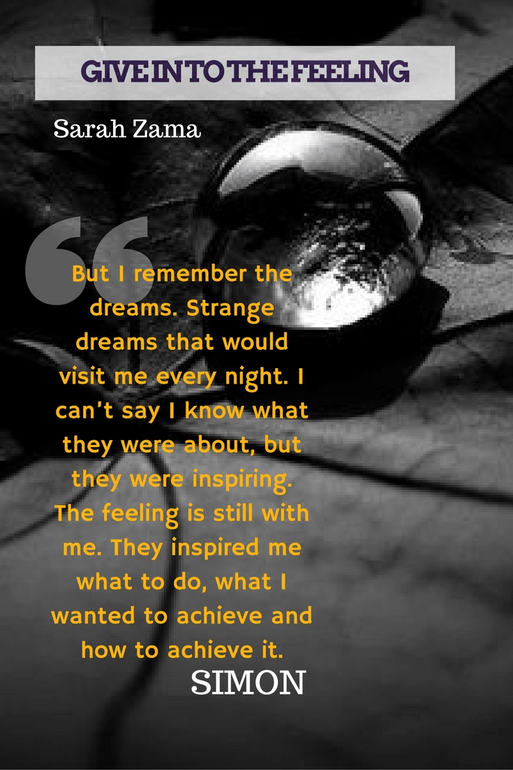 """SIMON - """"But I remember the dreams. They inspired me what to do"""" - GIVE IN TO THE FEELING by Sarah Zama (dieselpunk novella)"""