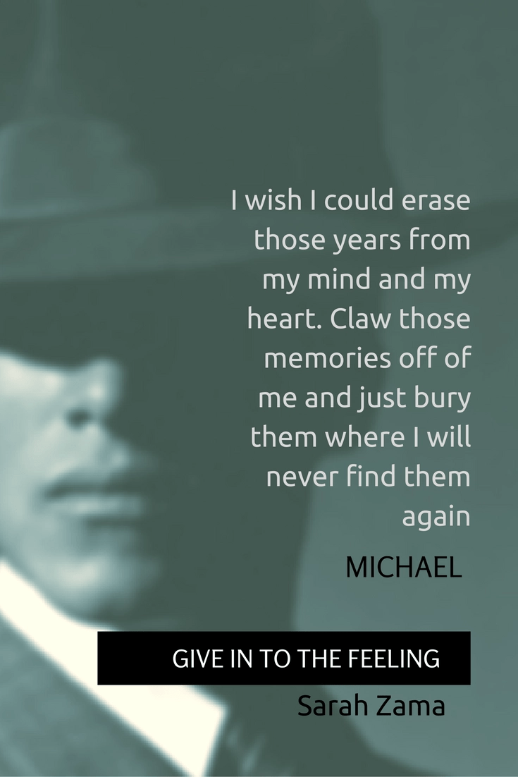 "MICHAEL - ""I wish I could erase those years from my miind and my heart"" - GIVE IN TO THE FEELING by Sarah Zama (dieselpunk novella)"