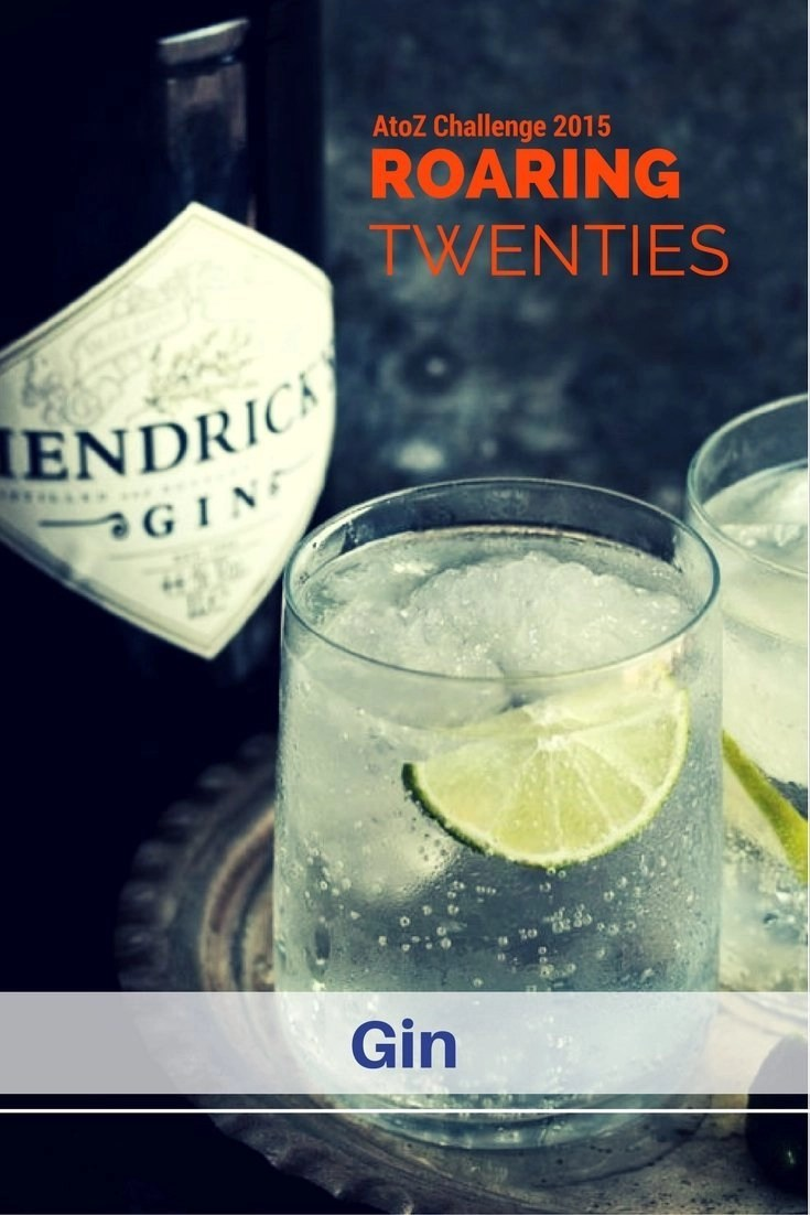 ROARING TWENTIES AtoZ - Gin - This is what gin was during Prohibition: the paradise of bootleggers. It was cheap, easy and fast to make and anybody could produce it.