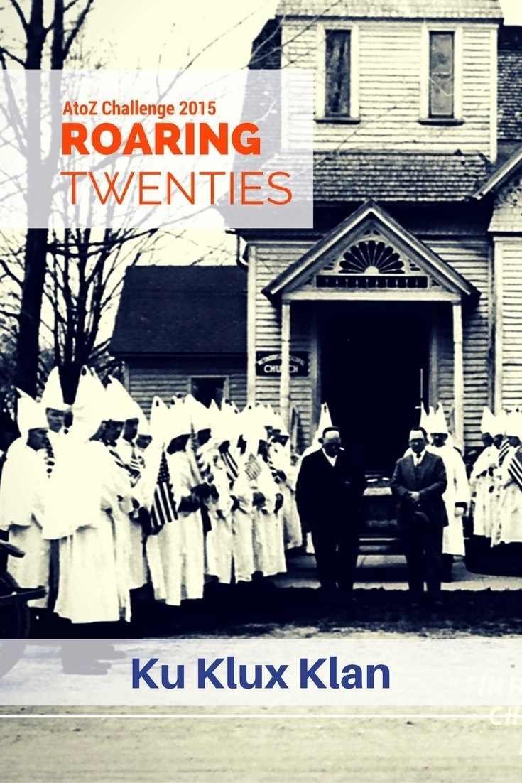 ROARING TWENTIES AtoZ - Ku Klux Klan - There is a substantial difference between the 1920s Klan and its earlier and later counterpart. More than a ideology movement, 1920s Klan was a huge marketing operation designed to produce a profit (intollerance, social issues)