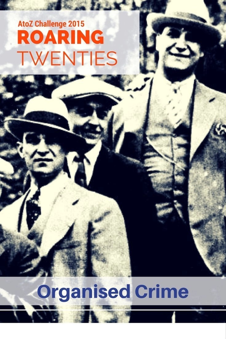 Roaring Twenties AtoZ - O is for Organised Crime