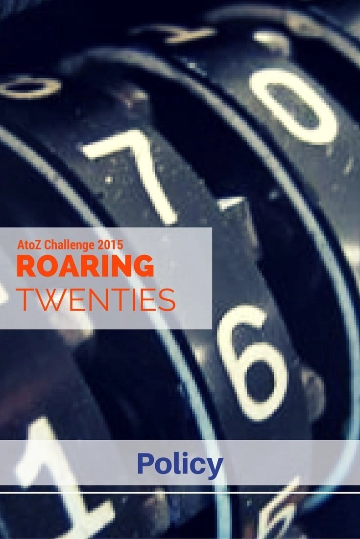 Roaring Twenties AtoZ - P is for Policy
