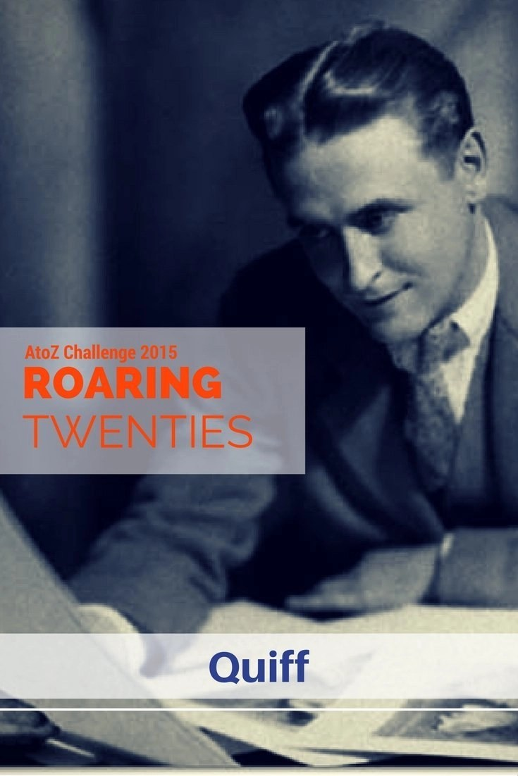 Roaring Twenties AtoZ - Q is for Quiff