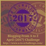 AtoZ Challenge Theme Reveal Blogfest Day 2017