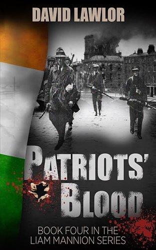 Patriots' Blood (Liam Mannion series #4) by David Lawlor