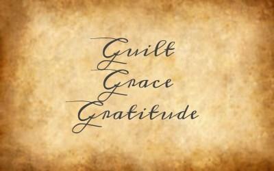 Guilt, Grace, Gratitude | Episode 89