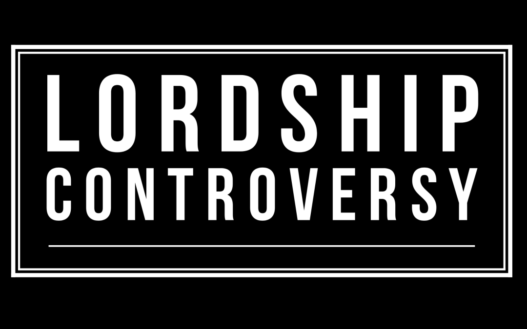Lordship Controversy | Episode 112