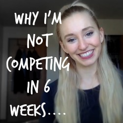 Why I Won't Be Competing in 6 Weeks