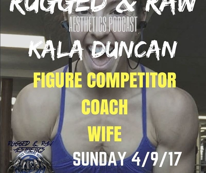 Podcast: Rugged & Raw Podcast with Kala Duncan