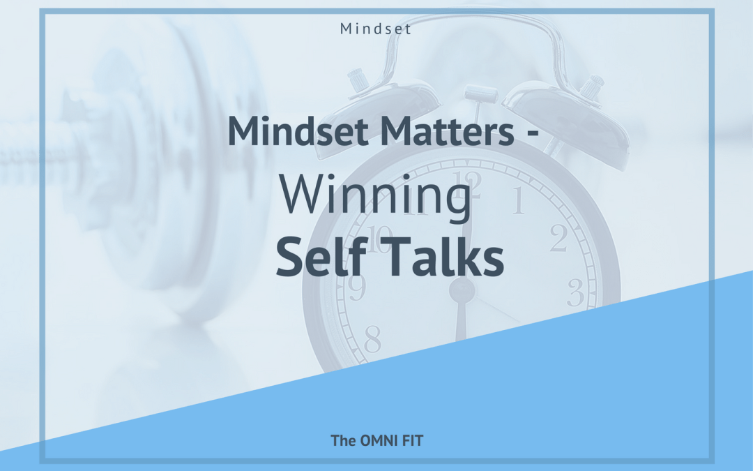 Mindset Matters – Winning Self Talks
