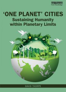 Cover of the book One Planet Cities Sustaining Humanity Within Planetary Limits by David Thorpe