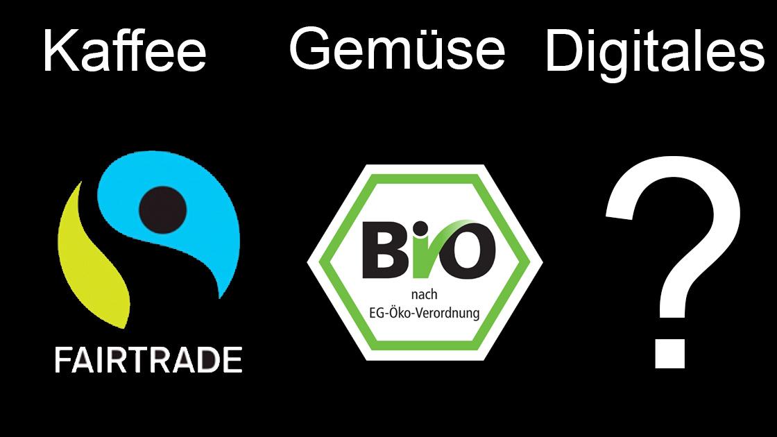 Kaffee - Fairtrade, Gemüse - Bio, Digitales - Fragezeichen?