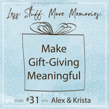 Less Stuff, More Memories: Part 1, Gift Giving